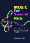 Music for Special Kids : Musical Activities, Songs, Instruments and Resources - Book