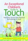 An Exceptional Children's Guide to Touch : Teaching Social and Physical Boundaries to Kids - Book