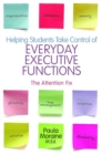 Helping Students Take Control of Everyday Executive Functions : The Attention Fix - Book