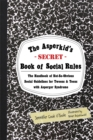 The Asperkid's (Secret) Book of Social Rules : The Handbook of Not-So-Obvious Social Guidelines for Tweens and Teens with Asperger Syndrome - Book