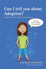 Can I tell you about Adoption? : A Guide for Friends, Family and Professionals - Book