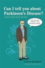 Can I tell you about Parkinson's Disease? : A Guide for Family, Friends and Carers - Book