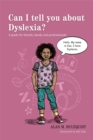 Can I tell you about Dyslexia? : A Guide for Friends, Family and Professionals - Book