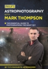 Philip's Astrophotography With Mark Thompson : The essential guide to photographing the night sky by TV's favourite astronomer - eBook