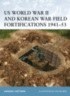 US World War II and Korean War Field Fortifications 1941 53 - eBook