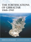 The Fortifications of Gibraltar 1068 1945 - eBook