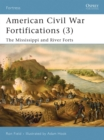 American Civil War Fortifications (3) : The Mississippi and River Forts - eBook