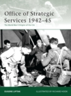 Office of Strategic Services 1942 45 : The World War II Origins of the CIA - eBook