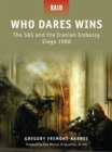 Who Dares Wins : The SAS and the Iranian Embassy Siege 1980 - eBook