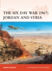 The Six Day War 1967 : Jordan and Syria - eBook