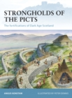 Strongholds of the Picts : The fortifications of Dark Age Scotland - eBook