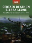 Certain Death in Sierra Leone : The SAS and Operation Barras 2000 - eBook