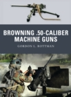 Browning .50-caliber Machine Guns - eBook