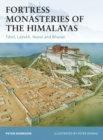 Fortress Monasteries of the Himalayas : Tibet, Ladakh, Nepal and Bhutan - eBook