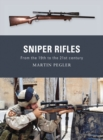 Sniper Rifles : From the 19th to the 21st Century - eBook