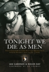 Tonight We Die as Men : The Untold Story of Third Batallion 506 Parachute Infantry Regiment from Toccoa to D-Day - Book