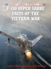 F-100 Super Sabre Units of the Vietnam War - eBook