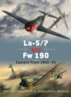 La-5/7 vs Fw 190 : Eastern Front 1942 45 - eBook