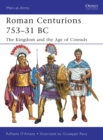 Roman Centurions 753 31 BC : The Kingdom and the Age of Consuls - eBook