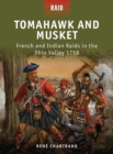 Tomahawk and Musket : French and Indian Raids in the Ohio Valley 1758 - eBook