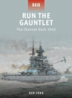 Run The Gauntlet : The Channel Dash 1942 - eBook