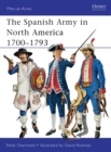The Spanish Army in North America 1700 1793 - eBook