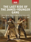 The Last Ride of the James Younger Gang : Jesse James and the Northfield Raid 1876 - eBook