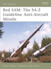 Red SAM : The SA-2 Guideline Anti-Aircraft Missile - eBook