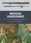 Medieval Handgonnes : The first black powder infantry weapons - eBook