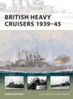 British Heavy Cruisers 1939 45 - eBook