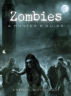 Zombies : A Hunter s Guide - eBook