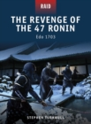 The Revenge of the 47 Ronin : Edo 1703 - eBook