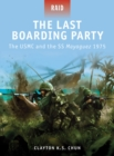 The Last Boarding Party : The USMC and the SS Mayaguez 1975 - eBook