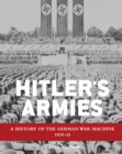 Hitler s Armies : A history of the German War Machine 1939 45 - eBook