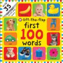 First 100 Words : First 100 Lift The Flap - Book