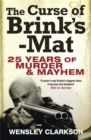 The Curse of Brink's-Mat : Twenty-five Years of Murder and Mayhem - The Inside Story of the 20th Century's Most Lucrative Armed Robbery - Book