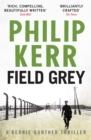 Field Grey : Bernie Gunther Thriller 7 - Book
