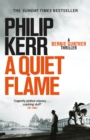 A Quiet Flame : Bernie Gunther Thriller 5 - eBook