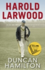 Harold Larwood : the Ashes Bowler who wiped out Australia - eBook