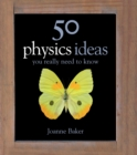 50 Physics Ideas You Really Need to Know - eBook