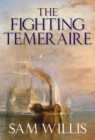 The Fighting Temeraire : Legend of Trafalgar (Hearts of Oak Trilogy Vol.1) - eBook