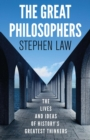 The Great Philosophers : The Lives and Ideas of History's Greatest Thinkers - eBook