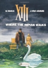XIII : Where the Indian Walks v. 2 - Book
