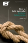 How to Build Successful Business Relationships - eBook