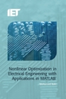 Nonlinear Optimization in Electrical Engineering with Applications in MATLAB(R) - eBook