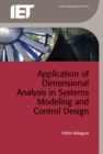 Application of Dimensional Analysis in Systems Modeling and Control Design - Book