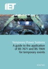 Temporary Power Systems : A guide to the application of BS 7671 and BS 7909 for temporary events - Book
