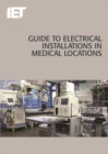 Guide to Electrical Installations in Medical Locations - Book