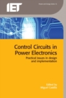 Control Circuits in Power Electronics : Practical issues in design and implementation - Book