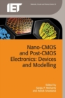 Nano-CMOS and Post-CMOS Electronics : Devices and modelling Volume 1 - Book